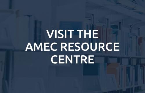 Visit the AMEC Resource Centre